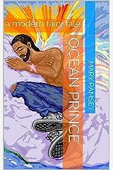 Ocean Prince: a modern fairy tale Kindle Edition