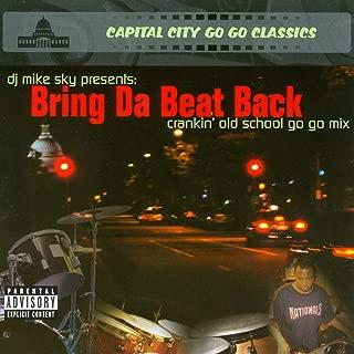 Bring Da Beat Back (Crankin' Old School Go-Go Mix) [Explicit]