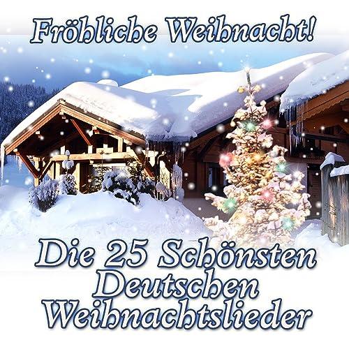 Suche Deutsche Weihnachtslieder.Fröhliche Weihnacht Die 25 Schönsten Deutschen Weihnachtslieder