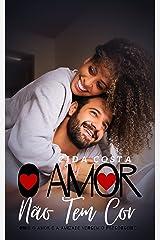 O Amor Não Tem Cor eBook Kindle
