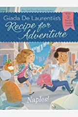 Naples! #1 (Recipe for Adventure) Kindle Edition