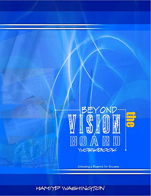 Beyond the Vision Board: Cultivating a Blueprint for Success (English Edition)