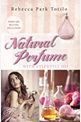 Natural Perfume With Essential Oil Kindle Edition