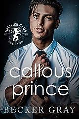 Callous Prince Kindle Edition
