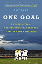 One Goal: A Coach, a Team, and the Game That Brought a Divided Town Together (English Edition)