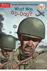 What Was D-Day? (What Was?) Kindle Edition