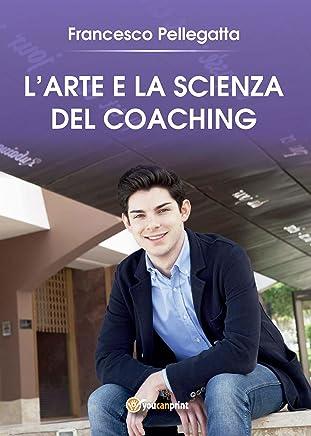 LArte e la Scienza del Coaching