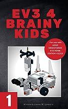 EV3 4 Brainy Kids 1: LEGO® MINDSTORMS EV3 Robotics for ages 7 to 70 (English Edition)