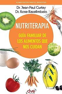 Nutriterapia. Guía familiar de los alimentos que nos cuidan
