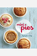 Mini Pies: Sweet and Savory Recipes for the Electric Pie Maker Hardcover