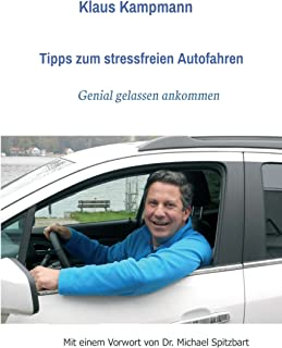 Tipps zum stressfreien Autofahren: genial gelassen ankommen