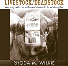 Livestock/Deadstock: Working with Farm Animals From Birth to Slaughter (Animals Culture And Society)