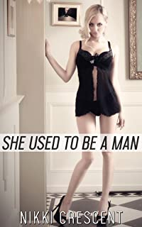 SHE USED TO BE A MAN (Transgender, First Time)