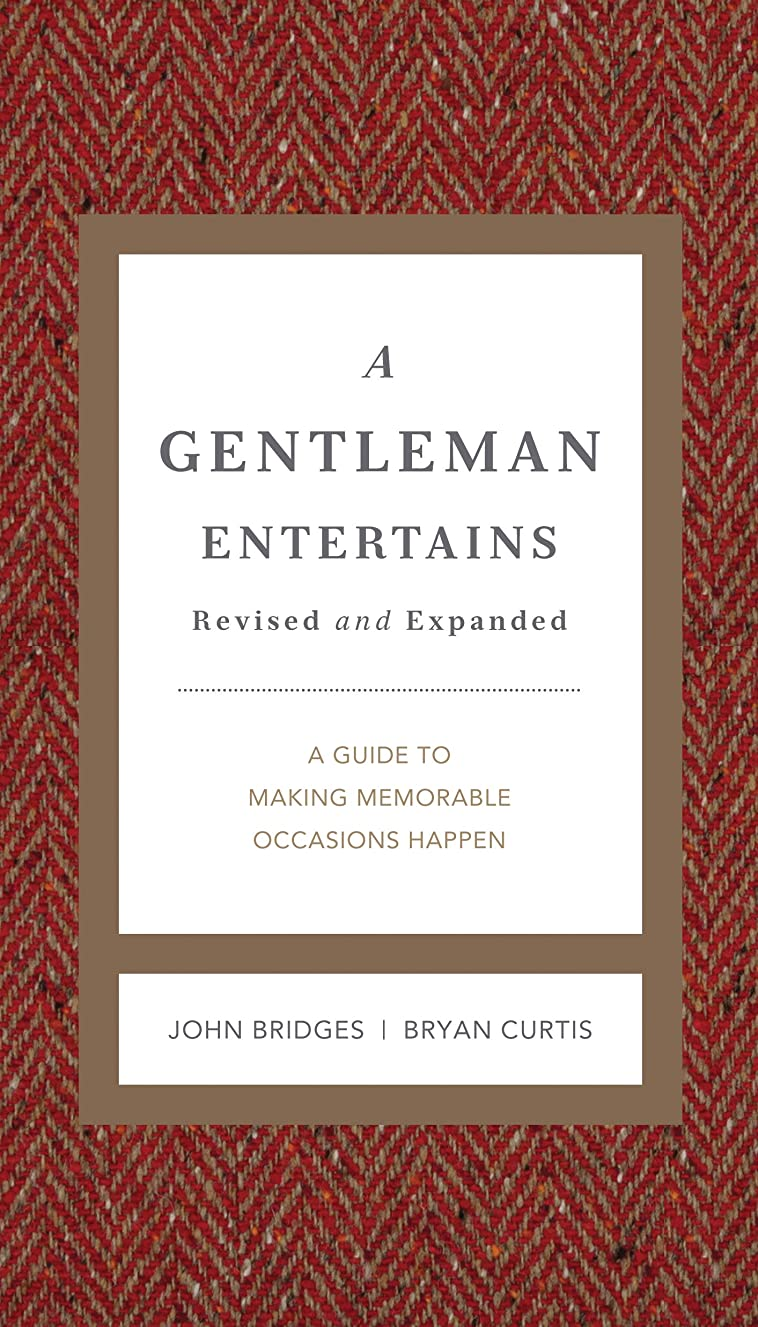 A Gentleman Entertains Revised and Expanded: A Guide to Making Memorable Occasions Happen (The GentleManners Series) (English Edition)