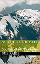 South to the Path: Soulbreathing: Book One