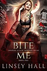 Bite Me (Shadow Guild: Vampire Bride Book 1) Kindle Edition