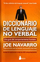Diccionario de lenguaje no verbal/ The Dictionary of Body Language