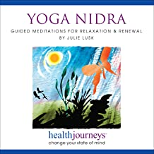 Yoga Nidra: Meditations to He with Relaxation and Renewal- Profound Relaxation and Inner Peace through Gentle Work with the Body