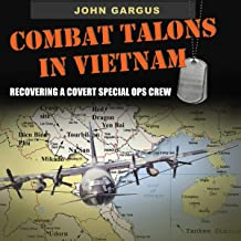 Combat Talons in Vietnam: Recovering a Covert Special Ops Crew: Williams-Ford Texas A&M University Military History Series