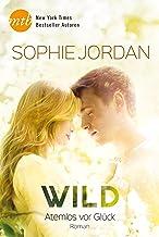Wild - Atemlos vor Glück (Ivy Chronicles 3) (German Edition)