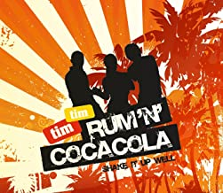 Rum 'N' Cocacola (Shake It Up Well)