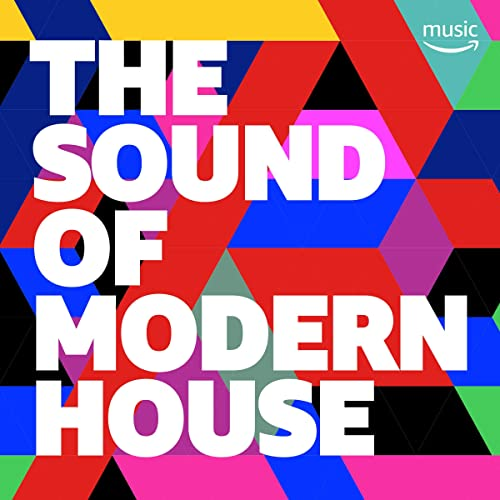 The Sound of Modern House by Hot Since 82, Tube & Berger