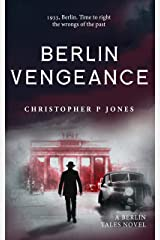 Berlin Vengeance: Historical suspense set in 1933 Berlin (Berlin Tales Book 3) Kindle Edition