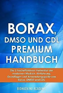 Borax, DMSO und CDL Premium Handbuch: Die 3 hocheffektiven