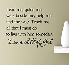 Profit Decal Lead Me Guide Me Walk Beside Me Help Me Find The Way. Teach Me All That I Must Do to Live with Him Someday. I Am A Child of God Art Sayings Wall Decals Decor Vinyl Sticker Q6549