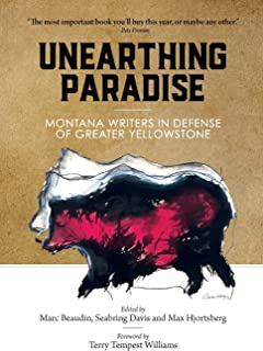 Unearthing Paradise: Montana Writers in Defense of Greater Yellowstone
