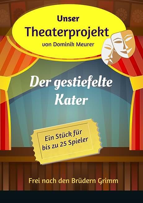 Unser Theaterprojekt, Band 11 - Der gestiefelte Kater (German Edition)
