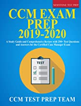 CCM Exam Prep 2019-2020: A Study Guide and Comprehensive Review with 250+ Test Questions and Answers for the Certified Case Manager Exam