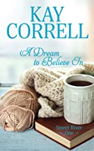 A Dream to Believe In (Sweet River Book 1)