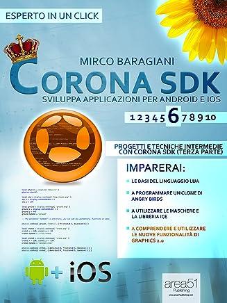 Corona SDK: sviluppa applicazioni per Android e iOS. Livello 6 (Esperto in un click)