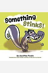 Something Stinks! Kindle Edition