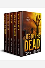 Life of the Dead - The Complete Collection: A Zombie Apocalypse Thriller Kindle Edition