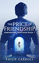 The Price of Friendship (Dimensional Destinies Book 1)