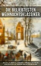 Die beliebtesten Weihnachtsklassiker: Romane, Geschichten und Gedichte (German Edition)