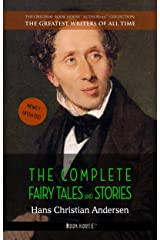 Hans Christian Andersen: The Complete Fairy Tales and Stories (The Greatest Writers of All Time Book 2) Kindle Edition