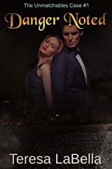 Danger Noted: The UnMatchables Case #1 Kindle Edition