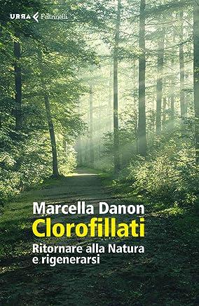 Clorofillati: Rieducarsi alla Natura e rigenerarsi