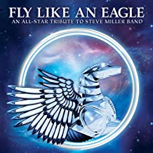 Fly Like An Eagle - All-Star Tribute To Steve Miller Band / Various