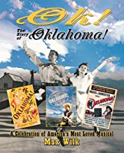 OK! The Story of Oklahoma!: A Celebration of America's Most Beloved Musical