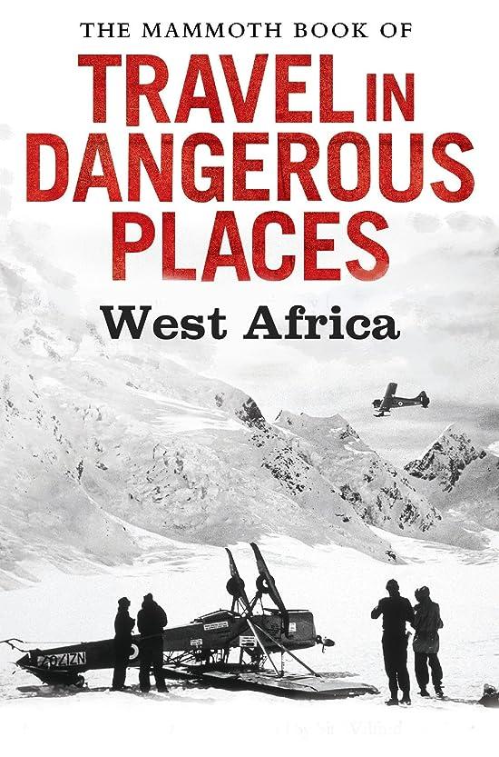 公然と小石可聴The Mammoth Book of Travel in Dangerous Places: West Africa (Mammoth Books) (English Edition)