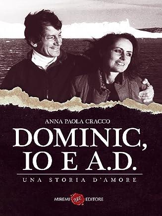 Dominic, Io e A.D.