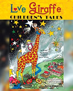 Love Giraffe Children's Tales (English and Spanish Edition): La Jirafa del Amor Cuentos para Niños