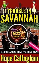 Trouble in Savannah: A Made in Savannah Cozy Mystery (Made in Savannah Cozy Mysteries Series Book 5)