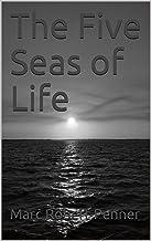 The Five Seas of Life