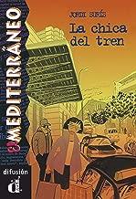 La Chica Del Tren: Venga a Leer: Coleccion De Lecturas Graduadas (Spanish Edition)