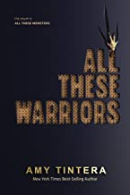 All These Warriors (All These Monsters)